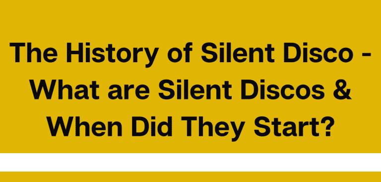 The History of Silent Disco – What are Silent Discos & When Did They Start?