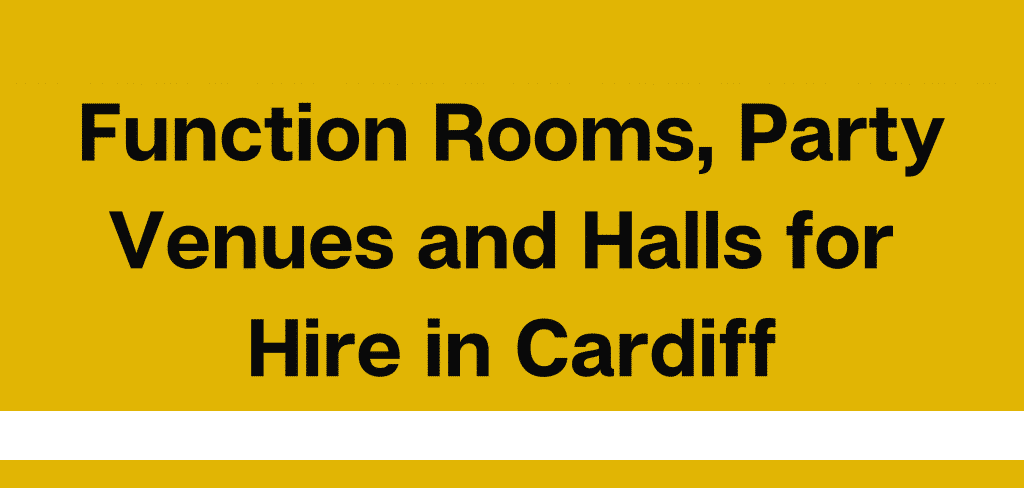 Function Rooms, Party Venues and Halls for Hire in Cardiff, South Wales