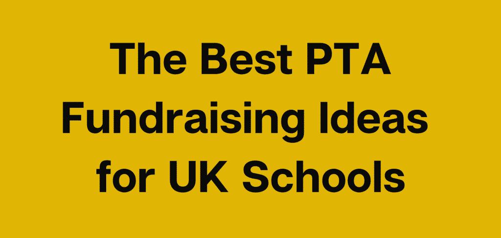 The Best PTA Fundraising Ideas for UK Schools